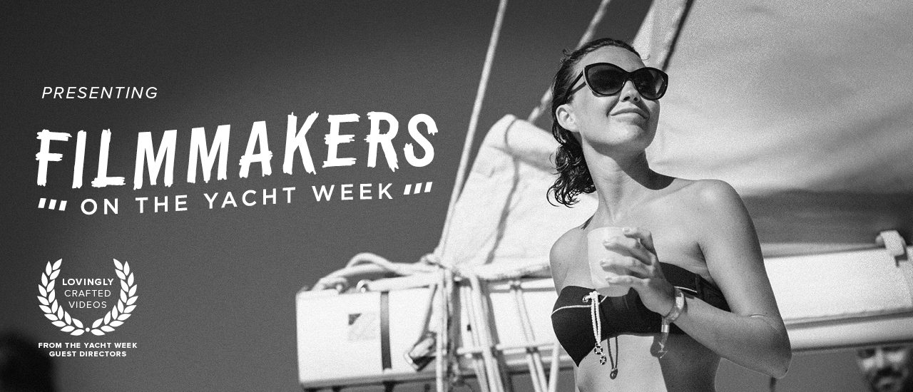 Guest film directors the yacht week